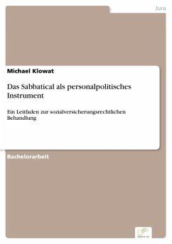Das Sabbatical als personalpolitisches Instrument (eBook, PDF) - Klowat, Michael