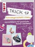 Trick 17 - Schwangerschaft & Baby (Mängelexemplar)
