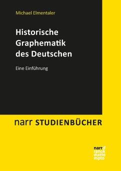 Historische Graphematik des Deutschen (eBook, PDF) - Elmentaler, Michael