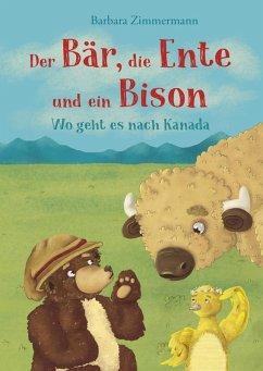 Der Bär, die Ente und ein Bison (eBook, ePUB)