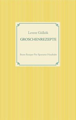 GROSCHENREZEPTE (eBook, ePUB)