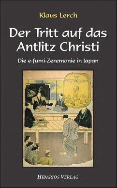 Der Tritt auf das Antlitz Christi (eBook, ePUB) - Lerch, Klaus