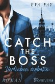 Catch the Boss - Verlieben verboten (eBook, ePUB)