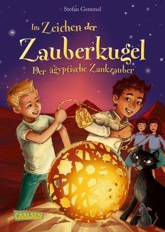 Der agyptische Zankzauber / Im Zeichen der Zauberkugel Bd.3