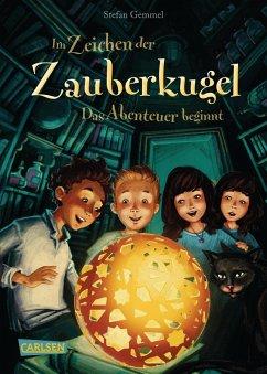 Das Abenteuer beginnt / Im Zeichen der Zauberkugel Bd.1 (eBook, ePUB) - Gemmel, Stefan