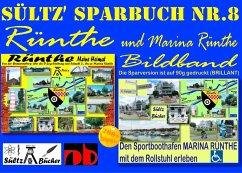 Sültz' Sparbuch Nr.8 - Rünthe & Marina Rünthe - 2 Bildbände - Von der Bumannsburg über die D-Zug-Siedlung und Schacht 3 bis zu Marina Rünthe (eBook, ePUB)