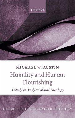 Humility and Human Flourishing (eBook, ePUB) - Austin, Michael W.