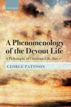 A Phenomenology of the Devout Life (eBook, ePUB) - Pattison, George