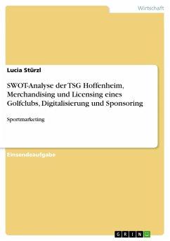 SWOT-Analyse der TSG Hoffenheim, Merchandising und Licensing eines Golfclubs, Digitalisierung und Sponsoring