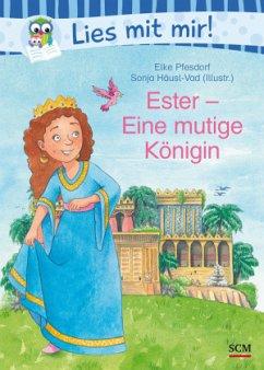 Ester - Eine mutige Königin - Pfesdorf, Elke