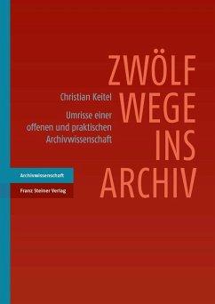 Zwölf Wege ins Archiv (eBook, PDF) - Keitel, Christian