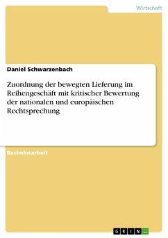 Zuordnung der bewegten Lieferung im Reihengeschäft mit kritischer Bewertung der nationalen und europäischen Rechtsprechung