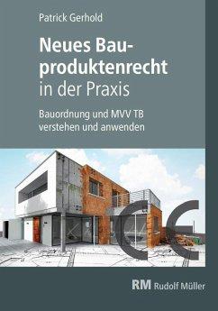 Neues Bauproduktenrecht in der Praxis - E-Book (PDF) (eBook, PDF) - Gerhold, Patrick