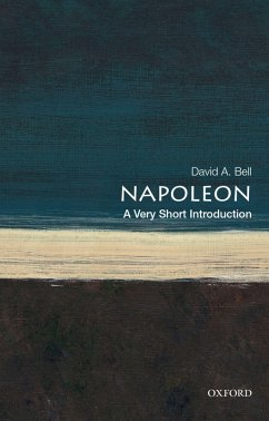 Napoleon: A Very Short Introduction (eBook, ePUB) - Bell, David A.