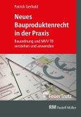 Neues Bauproduktenrecht in der Praxis - E-Book (PDF) (eBook, PDF)
