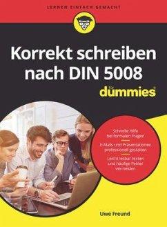 Korrekt schreiben nach DIN 5008 für Dummies - Freund, Uwe