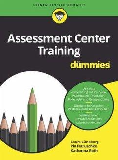 Assessment Center Training für Dummies - Petruschke, Pia; Lüneborg, Laura; Roth, Katharina
