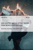 Der Hostile Media Effekt in der Printberichterstattung.