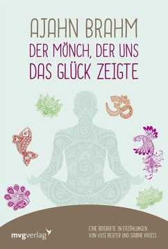 Ajahn Brahm - Der Mönch, der uns das Glück zeigte - Reuter, Vusi; Kroiß, Sabine