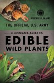 The Official U.S. Army Illustrated Guide to Edible Wild Plants (eBook, ePUB)