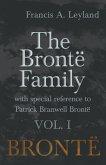 The Brontë Family - With Special Reference to Patrick Branwell Brontë - Vol. I (eBook, ePUB)