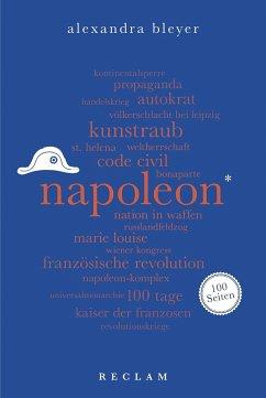 Napoleon. 100 Seiten - Bleyer, Alexandra