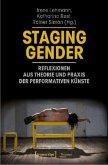 Staging Gender - Reflexionen aus Theorie und Praxis der performativen Künste