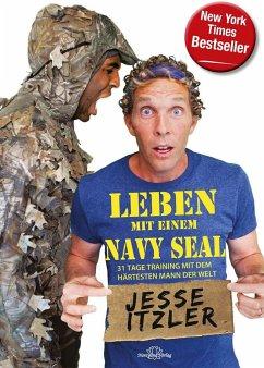 Leben mit einem Navy Seal - Itzler, Jesse