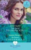 From Doctor To Princess?: From Doctor to Princess? / The Doctor's Cinderella (Mills & Boon Medical) (eBook, ePUB)