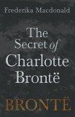The Secret of Charlotte Brontë (eBook, ePUB)