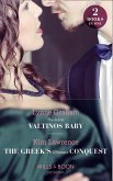 The Secret Valtinos Baby / The Greek's Ultimate Conquest: The Secret Valtinos Baby (Vows for Billionaires) / The Greek's Ultimate Conquest (Mills & Boon Modern) (eBook, ePUB)