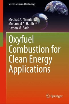 Oxyfuel Combustion for Clean Energy Applications - Nemitallah, Medhat A.; Habib, Mohamed A.; Badr, Hassan M.