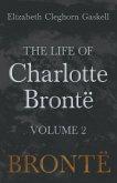 The Life of Charlotte Brontë - Volume 2 (eBook, ePUB)