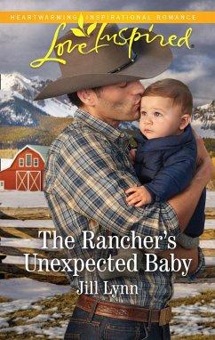 The Rancher's Unexpected Baby (Mills & Boon Love Inspired) (Colorado Grooms, Book 2) (eBook, ePUB) - Lynn, Jill