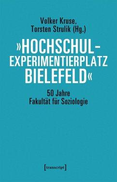 »Hochschulexperimentierplatz Bielefeld« - 50 Jahre Fakultät für Soziologie