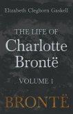 The Life of Charlotte Brontë - Volume 1 (eBook, ePUB)