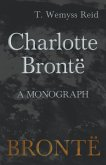 Charlotte Brontë - A Monograph (eBook, ePUB)