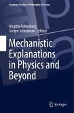 Mechanistic Explanations in Physics and Beyond