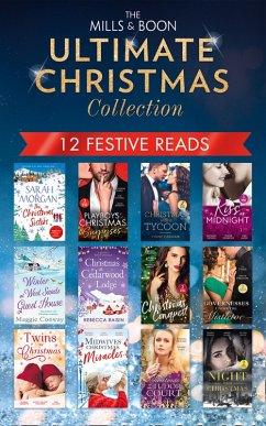 The Mills & Boon Ultimate Christmas Collection (eBook, ePUB) - Raisin, Rebecca; Cantrell, Kat; Pembroke, Sophie; Bennett, Jules; Hardy, Kate; Lynn, Denise; Mackay, Sue; Mccabe, Amanda; Miles, Olivia; Morgan, Sarah; O'Neil, Annie; Kendrick, Sharon; Preston, Janice; Roberts, Alison; Thacker, Cathy Gillen; Thomas, Rachael; Tyner, Liz; Weber, Tawny; Conway, Maggie; Yates, Maisey; Smart, Michelle; Graham, Lynne; Wilson, Scarlet; Beckett, Tina; George, Louisa; Mann, Catherine