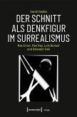Der Schnitt als Denkfigur im Surrealismus (eBook, PDF)