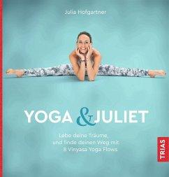 Yoga & Juliet - Hofgartner, Julia
