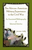 The African-American Military Experience in the Civil War