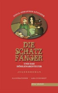 Die Schatzfänger und das Höhlenabenteuer - Günther, Niels-Johannes