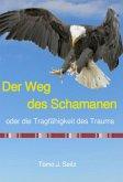 Der Weg des Schamanen oder die Tragfähigkeit des Traums (eBook, ePUB)
