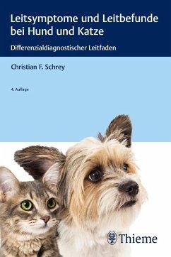 Leitsymptome und Leitbefunde bei Hund und Katze - Schrey, Christian F.