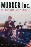 Murder, Inc.: The CIA Under John F. Kennedy