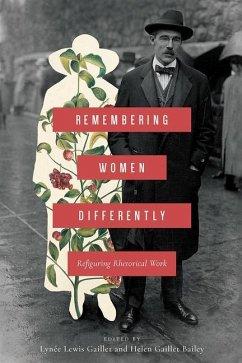 Remembering Women Differently: Refiguring Rhetorical Work