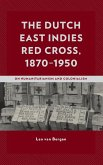 The Dutch East Indies Red Cross, 1870-1950