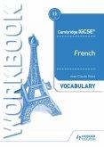 Cambridge IGCSE(TM) French Vocabulary Workbook