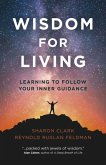 Wisdom for Living - Learning to Follow Your Inner Guidance